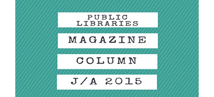 july august column public libraries magazine