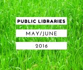 may june 2016 issue of public libraries magazine