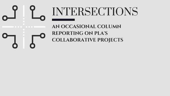 Image of Intersection with text - Intersections - An Occasional Column Reporting On PLAS Collaborative Projects