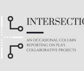 Intersections an occasional column reporting on pla's collaborative projects