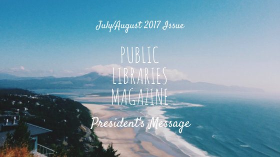 Public Libraries magazine header - President's Message - July August 2017 issue