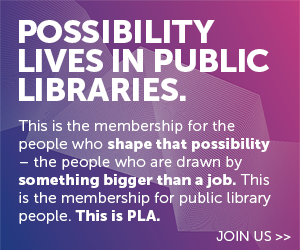 Possibility Lives in Public Libraries PLA membership ad