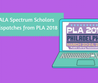 ALA Spectrum Scholars-Dispatches from PLA 2018
