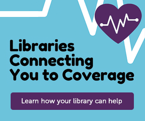 Advertisement How Libraries Can Help People Enroll in HealthCare