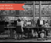 black and white photo of a library orange banner in upper left reads 'social work in public libraries'