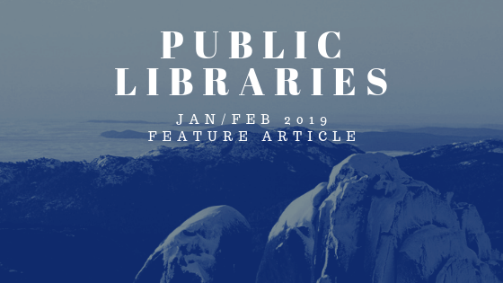 PUBLIC LIBRARES JANFEB 2019 FEATURE ARTICLE
