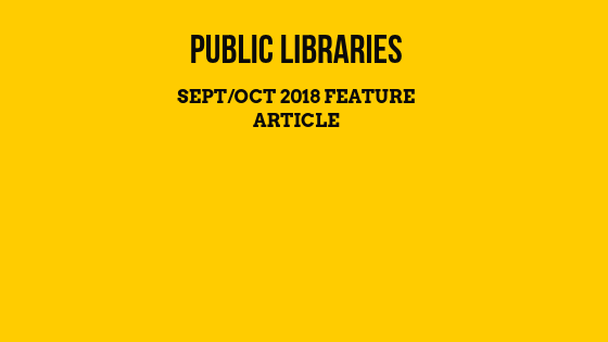 Public LIbraries Sept/Oct 2019 Feature Article
