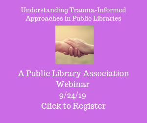 Understanding Trauma-Informed Approaches in Public LIbraries Webinar Advert