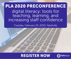 PLA 2020 Preconference Ad Digital Literacy: Tools for Teaching, Learning, and Increasing Staff Confidence
