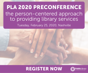 PLA 2020 Preconference Ad - The Person Centered Approach to Provviding Library Services
