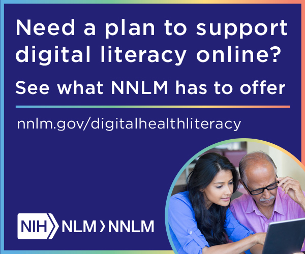 Need a plan to support digital literacy online? See what NNLM has to offer. nnlm.gov/digitalhealthliteracy