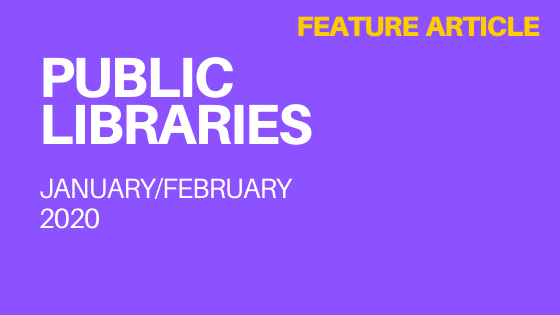 Public Libraries Jan Feb 2020 issue - Feature Article