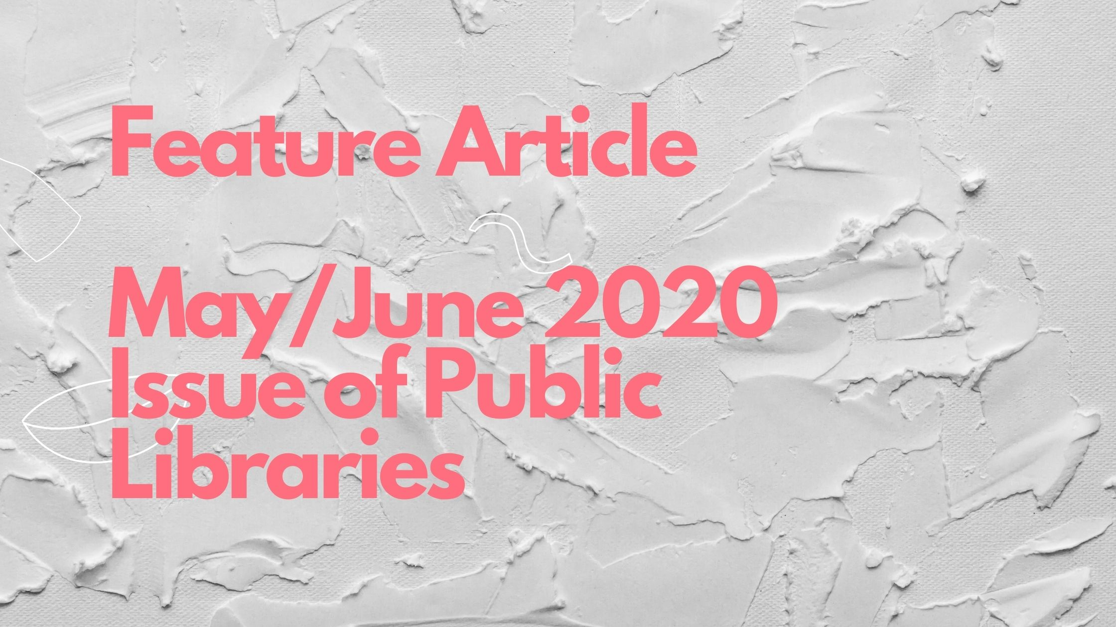 Feature Article May/June 2020 Issue of Public Libraries